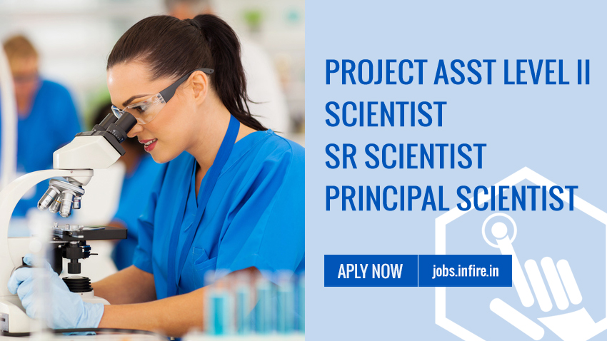 Project Asst Level II, Scientist, Sr Scientist & Principal Scientist, Jr Engineering Asst Vacancies in India Govt Service - Apply Now