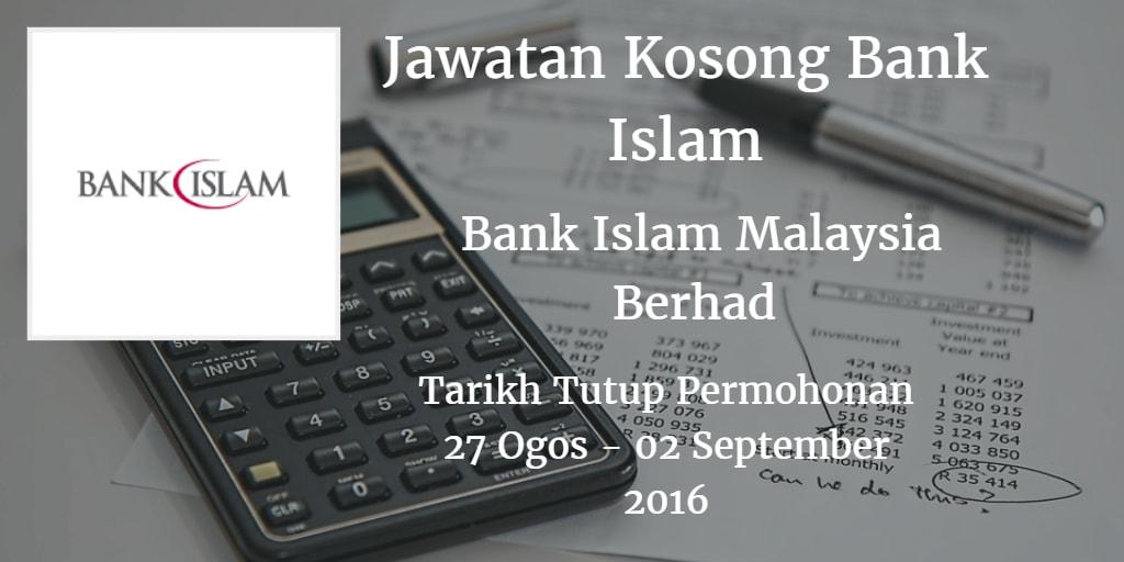 Jawatan Kosong Bank Islam 27 Ogos - 02 September 2016
