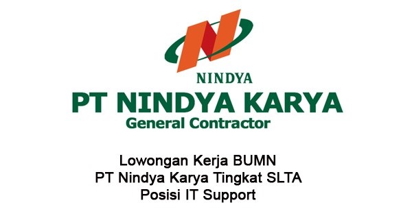 PT NINDYA KARYA PERSERO : IT SUPPORT - BUMN, INDONESIA