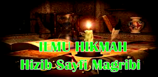 Ilmu Hikmah riyadhoh Hizib sayfi magribi