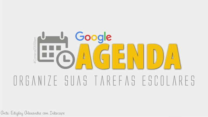 Como usar o Google Agenda para organizar suas tarefas escolares