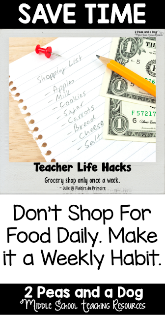 Teacher Life Hack - Teachers don't shop for food daily - make it a weekly habit.