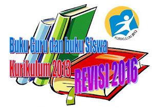 Buku Kurikulum 2013 Revisi 2016 Kelas 1,4,7 dan 10