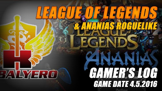 League Of Legends & Ananias Roguelike ★ Gamer's Log, Game Date 4.5.2016