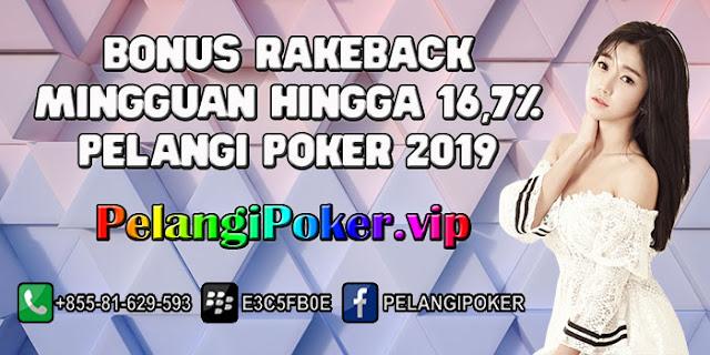 Bonus-RakeBack-Mingguan-Hingga-16,7%-Pelangi-Poker-2019