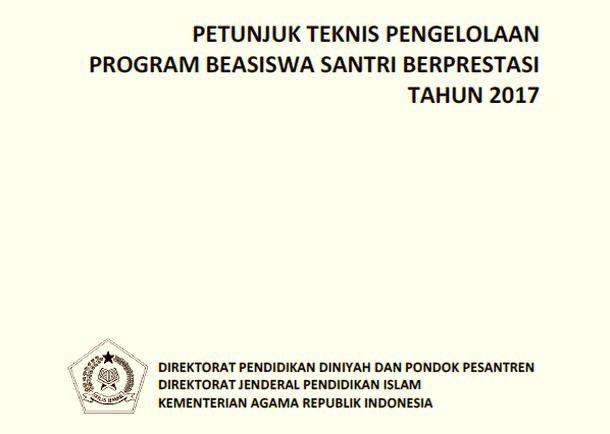 Petunjuk Teknis Pengelolaan Program Beasiswa Santri Berprestasi Tahun 2017
