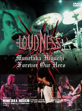 [TV-SHOW] LOUDNESS – Munetaka Higuchi Forever Our Hero (2009/06/24)