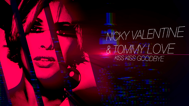 Nicky Valentine feat. Tommy Love - Kiss Kiss Goodbye (Official Video & Lyrics)