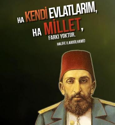 ha kendi evlatlarım, ha millet, 2. abdülhamid, padişah, evliya sultan, osmanlı sultanı, osmanlı, güzel sözler, özlü sözler, anlamlı sözler