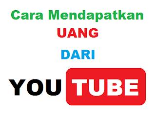 Cara Mendapatkan Penghasilan Uang Dari Youtube