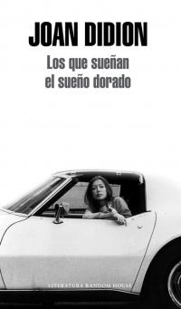 Los que sueñan el sueño dorado, Joan Didion