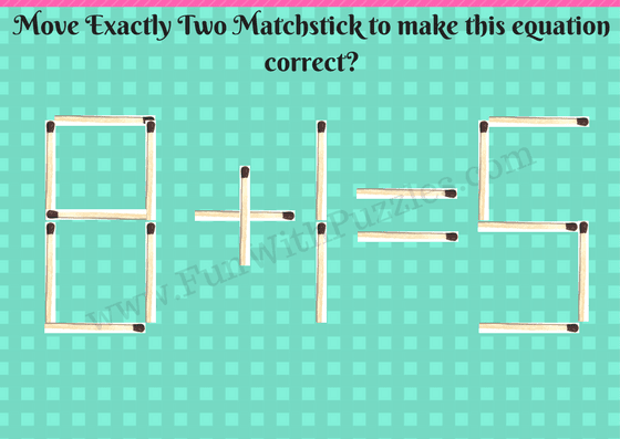 Matchstick Math Brain Teasers for Teens with Answers - Fun With Puzzles