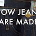Πως Φτιάχνεται Άραγε Ένα Jean Παντελόνι;