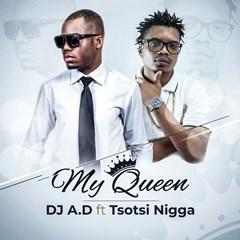 DJ A.D & Tsotsi Nigga - My Queen