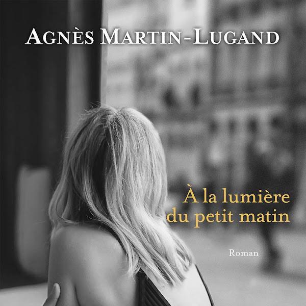 A la lumière du petit matin de Agnès-Martin Dugand