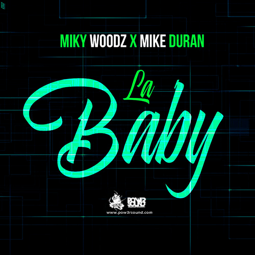 http://www.pow3rsound.com/2018/03/mike-duran-ft-miky-woodz-la-baby.html