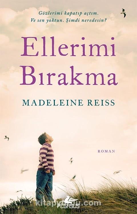Madeleine Reiss - Ellerimi Bırakma