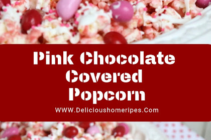 Pink Chocolate Covered Popcorn #valentine