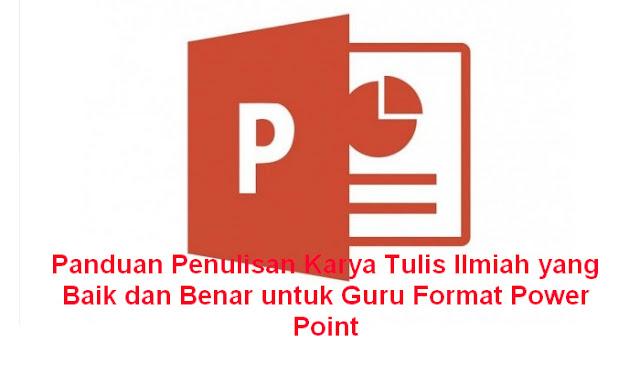Download Panduan Penulisan Karya Tulis Ilmiah yang Baik dan Benar untuk Guru Format Power Point