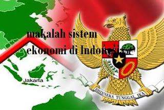 makalah sistem ekonomi di Indonesia
