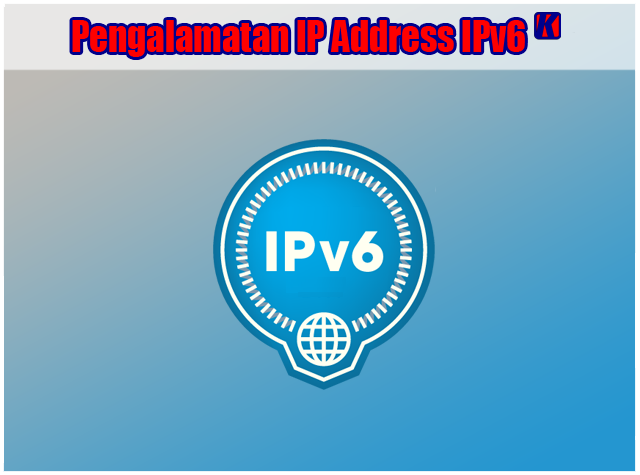 Jenis - Jenis Pengalamatan IP Address IPv6