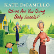 Book Review: Where Are You Going, Baby Lincoln? by Kate DiCamillo