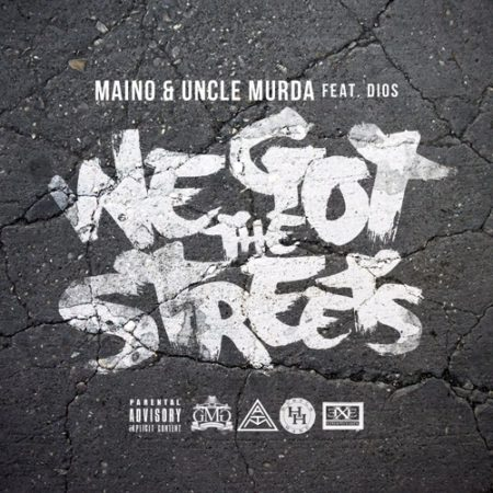 Maino & Uncle Murder ft. Dios – We Got The Streets