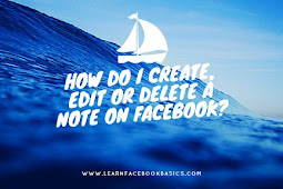 How to create, edit or delete a Facebook note