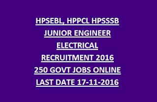 HPSEBL, HPPCL HPSSSB JUNIOR ENGINEER ELECTRICAL RECRUITMENT 2016 250 GOVT JOBS ONLINE LAST DATE 17-11-2016