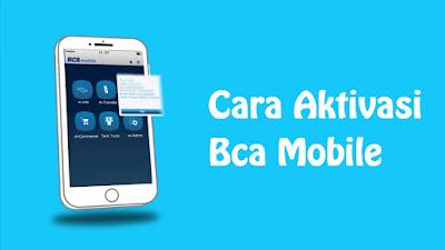 Cara Aktivasi Bca Mobile