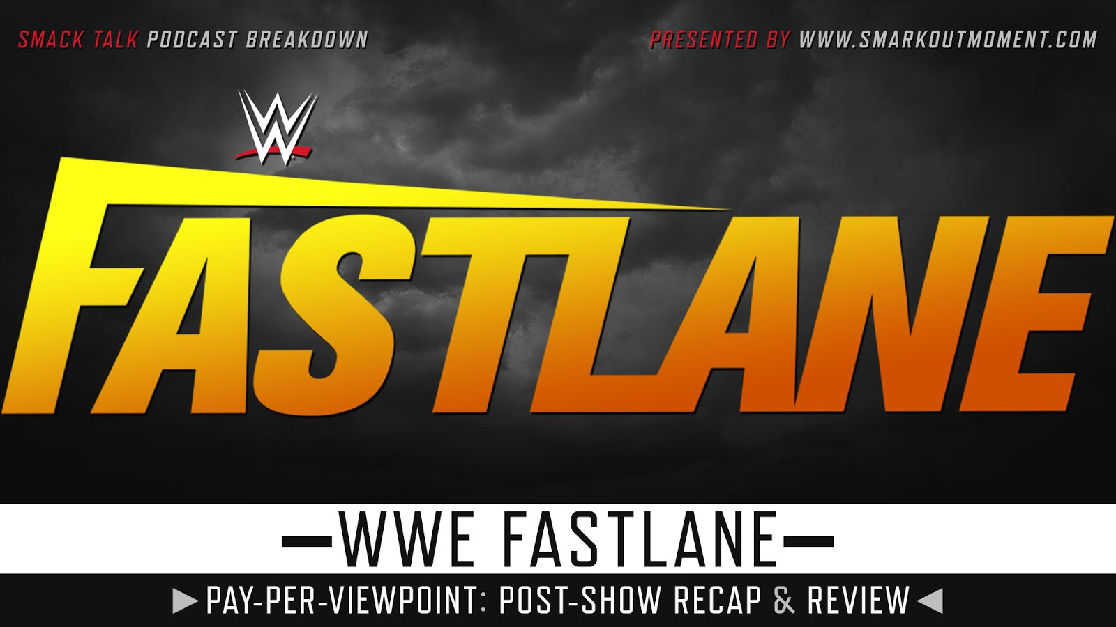 WWE Fastlane 2019 Recap and Review Podcast