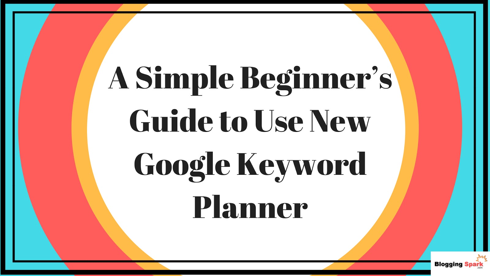google keyword planner guide, how to use google keyword planner