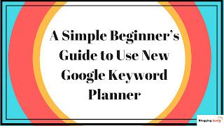 google keyword planner guide, how to use google keyword planner