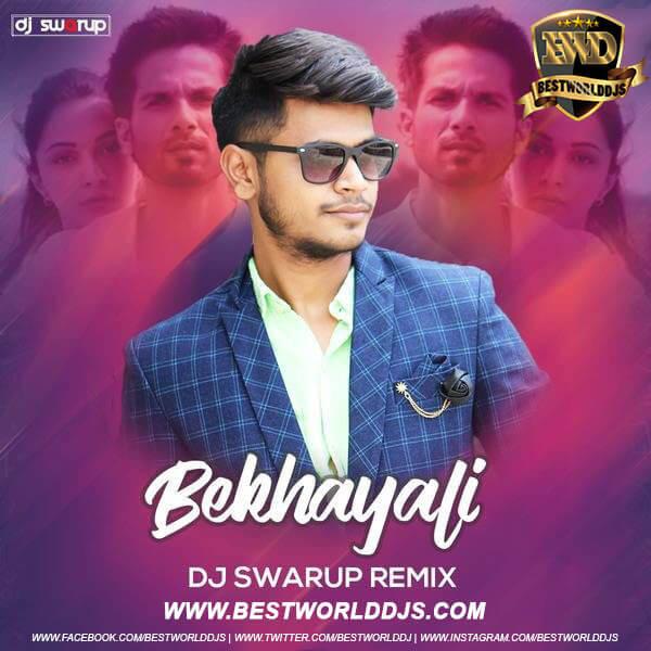 Bekhayali (Remix) - DJ Swarup
