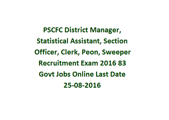 PSCFC District Manager, Statistical Assistant, Section Officer ...