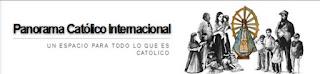 PANORAMA CATOLICO I NTERNACIONAL