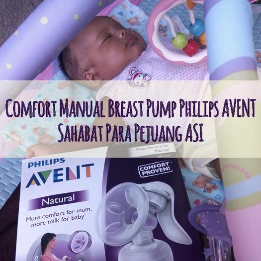 Comfort Manual Breast Pump Philips AVENT Sahabat Para Pejuang ASI