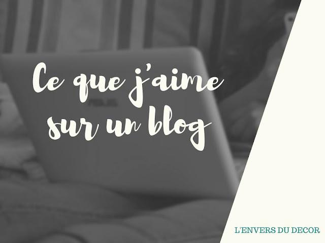 || Ce que j'aime (ou pas) sur un blog (L'Envers du Décor)