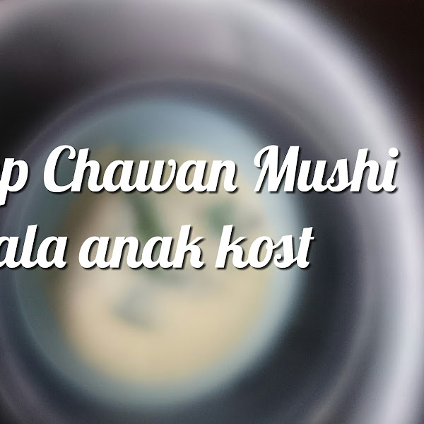 Resep Chawan Mushi ala anak kost