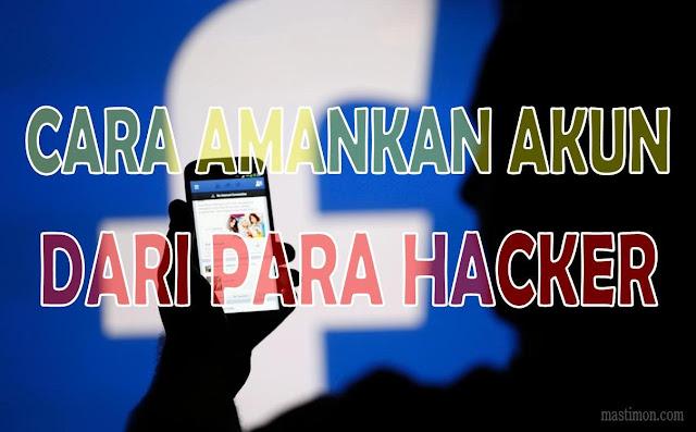 Tips dan Trik mengamankan AKUN Facebook supaya tidak kena HACK