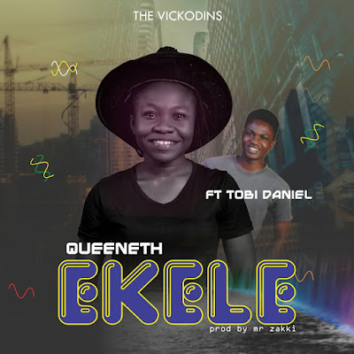 "NEW MUSIC: Queeneth Ft. Tobi Daniel - ""Ekele"""