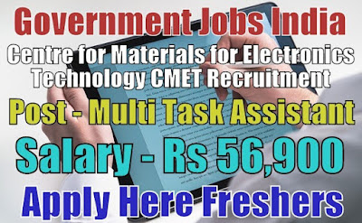 CMET Recruitment 2018 for Multi Task Assistants