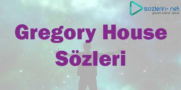 gregory house sözleri