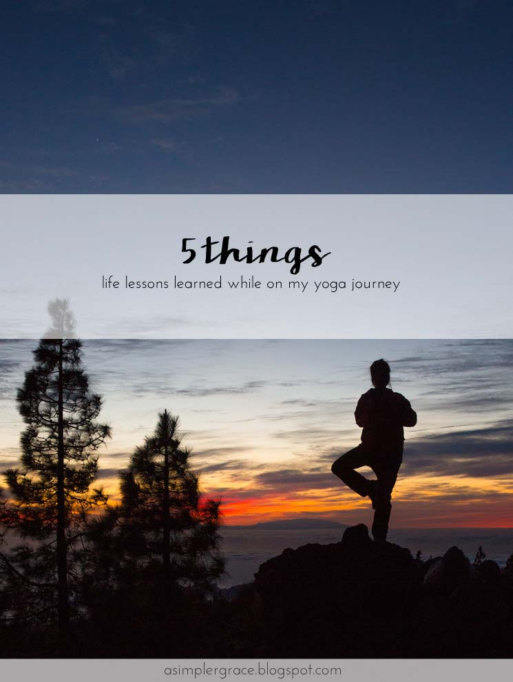I'm sharing 5 life lessons I learned on the yoga mat. #yoga #health #wellbeing #5things