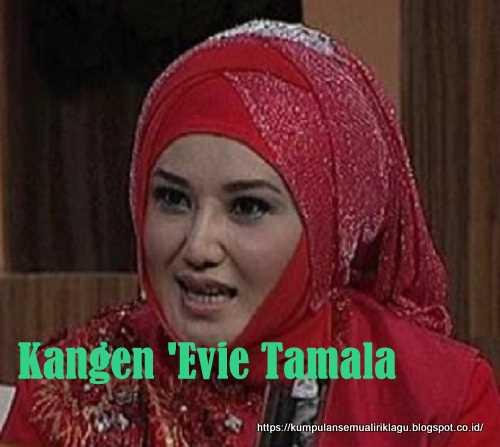 Kangen Evie Tamala