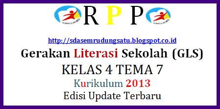 RPP Gerakan Literasi Sekolah Kelas 4 Tema 7 Kurikulum 2013