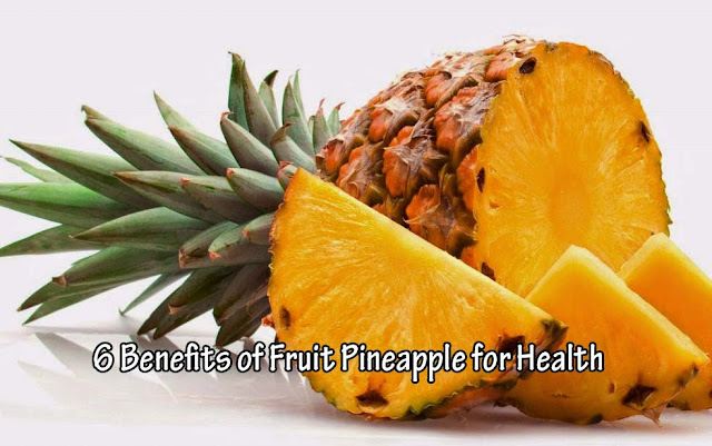 6 Benefits of Fruit Pineapple for Health - gohealthy.tk