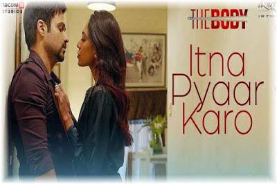 Itna Pyaar Karo Lyrics | The Body | Shreya Ghoshal