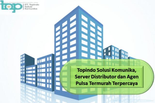 Topindo Solusi Komunika, Server Distributor dan Agen Pulsa Termurah Terpercaya
