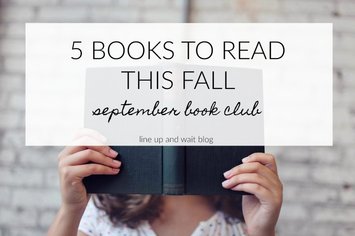 5 books to read this fall | line up and wait blog